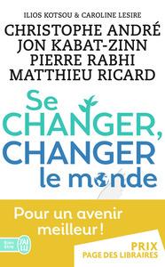 Se changer, changer le monde   André, Christophe (1956-....). Auteur