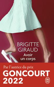 Avoir un corps : roman / Brigitte Giraud   Giraud, Brigitte (1960-....). Auteur