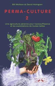 Permaculture. 2, Aménagements pratiques à la campagne et en ville   Mollison, Bill. Auteur