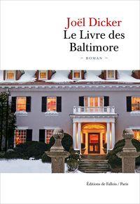 livre des Baltimore (Le) : roman | Dicker, Joël (1985-....). Auteur