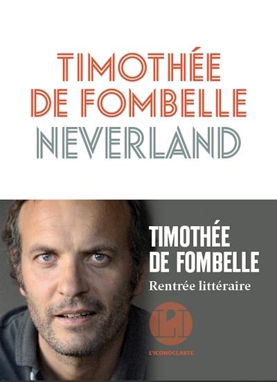 Neverland / Timothée de Fombelle | Fombelle, Timothée de (1973-....). Auteur