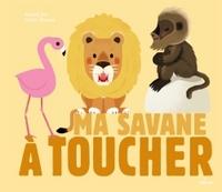 Ma savane à toucher / illustrations Xavier Deneux | Deneux, Xavier. Auteur