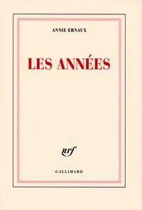 Les années / Annie Ernaux | Ernaux, Annie (1940-....). Auteur