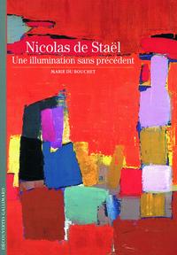 Nicolas de Staël : une illumination sans précédent   Du Bouchet, Marie. Auteur