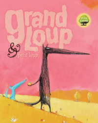 Grand Loup & Petit Loup / Nadine Brun-Cosme | Brun-Cosme, Nadine (1960-....). Auteur