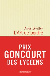 art de perdre (L') : roman | Zeniter, Alice (1986-....). Auteur