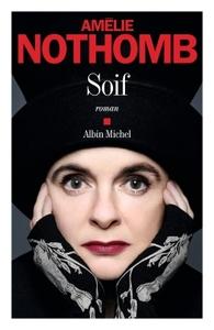 Soif : roman / Amélie Nothomb | Nothomb, Amélie (1967-....). Auteur