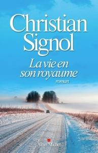vie en son royaume (La)   Signol, Christian (1947-....). Auteur