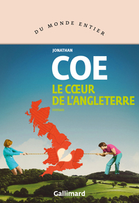 Le coeur de l'Angleterre : roman / Jonathan Coe | Coe, Jonathan (1961-...). Auteur