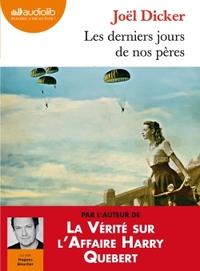 derniers jours de nos pères (Les) | Dicker, Joël (1985-....). Auteur