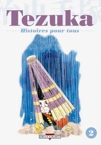 Histoires pour tous. 2 | Tezuka, Osamu (1926-1989). Auteur