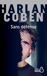 Sans défense / Harlan Coben | Coben, Harlan (1962-....). Auteur