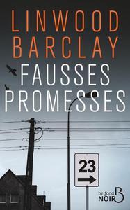 Fausses promesses | Barclay, Linwood. Auteur