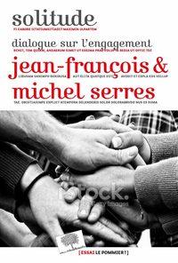 Solitude : dialogue sur l'engagement   Serres, Jean-François. Auteur