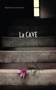 La cave / Natasha Preston | Preston, Natasha (1988-....). Auteur