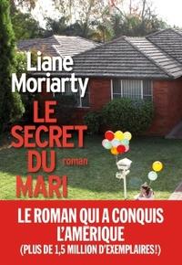 Le secret du mari : roman / Liane Moriarty   Moriarty, Liane. Auteur