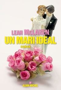 mari idéal (Un) | McLaren, Leah (1975-....). Auteur