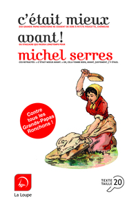 C'était mieux avant !   Serres, Michel (1930-....). Auteur