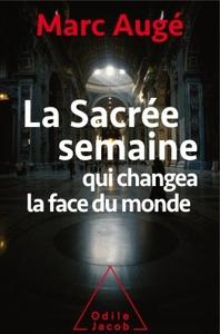 sacrée semaine qui changea la face du monde (La)   Augé, Marc (1935-....). Auteur