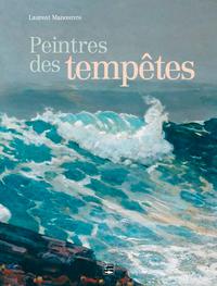 Peintres des tempêtes   Manoeuvre, Laurent (1956-....). Auteur