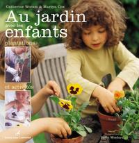 Au jardin avec les enfants : plantations et activités | Woram, Catherine. Auteur