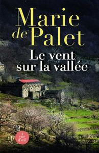 Le vent sur la vallée / Marie de Palet | Palet, Marie de (1934-....). Auteur