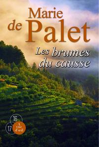 Les brumes du causse / Marie de Palet | Palet, Marie de (1934-....). Auteur