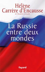 Russie entre deux mondes (La)   Carrère d'Encausse, Hélène (1929-....). Auteur