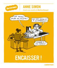 Encaisser !   Simon, Anne (1980-....). Auteur