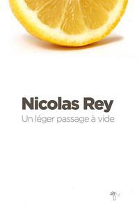 Un léger passage à vide   Rey, Nicolas (1973-....). Auteur
