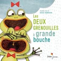 Les deux grenouilles à grande bouche / une histoire racontée par Pierre Delye | Delye, Pierre. Auteur