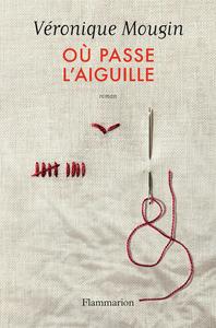 Où passe l'aiguille / Véronique Mougin | Mougin, Véronique. Auteur