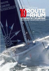 10e Route du rhum : les héros de l'Atlantique / Fabrice Amedeo | Amedeo, Fabrice. Auteur