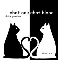 Chat noir, chat blanc / Claire Garralon | Garralon, Claire. Auteur