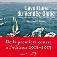L' aventure du Vendée Globe : de la première course à l'édition 2012-2013 / Pierre-François Bonneau | Bonneau, Pierre-François. Auteur