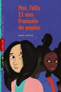 Moi, Félix, 11 ans, français de papier   Cantin, Marc