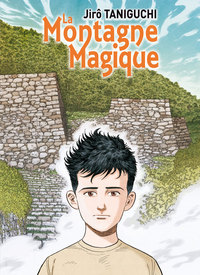 La montagne magique / Jiro Taniguchi | Taniguchi, Jiro. Auteur