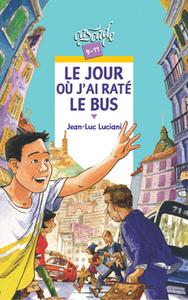Le jour où j'ai raté le bus / Jean-Luc Luciani | Luciani, Jean-Luc. Auteur