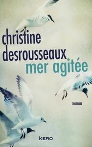 Mer agitée / Christine Desrousseaux   Desrousseaux, Christine. Auteur