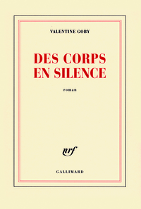 Des corps en silence / Valentine Goby | Goby, Valentine. Auteur