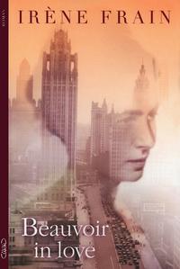 Beauvoir in love / Irène Frain | Frain, Irène. Auteur