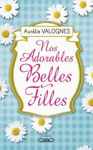 Nos adorables belles filles / Aurélie Valognes | Valognes, Aurélie. Auteur