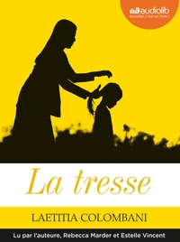 La tresse / Laetitia Colombani | Colombani, Laetitia. Auteur
