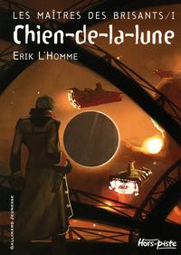 Chien-de-la-lune. 1 / Erik L'Homme   L'Homme, Erik. Auteur