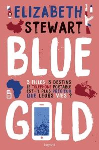 Blue gold / Elizabeth Stewart   Stewart, Elizabeth - romancière. Auteur