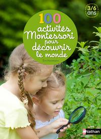 100 activités Montessori pour découvrir le monde / textes & photographies Eve Herrmann   Hermann, Eve. Auteur