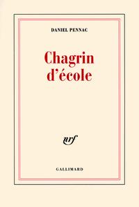 Chagrin d'école / Daniel Pennac   Pennac, Daniel. Auteur