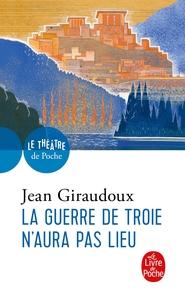 La Guerre de Troie n'aura pas lieu : Pièce en deux actes : 1935 / Jean Giraudoux | Giraudoux, Jean. Auteur