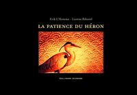 La Patience du héron / Erik L'Homme   L'Homme, Erik. Auteur