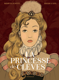 La princesse de Clèves / Madame de La Fayette   La Fayette, Marie-Madeleine Pioche de La Vergne - comtesse de. Auteur